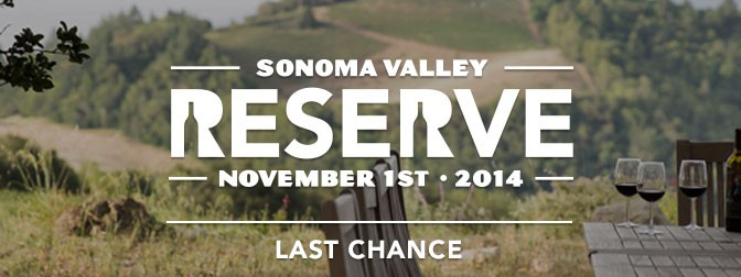 Sonoma Valley Reserve – Last Chance!