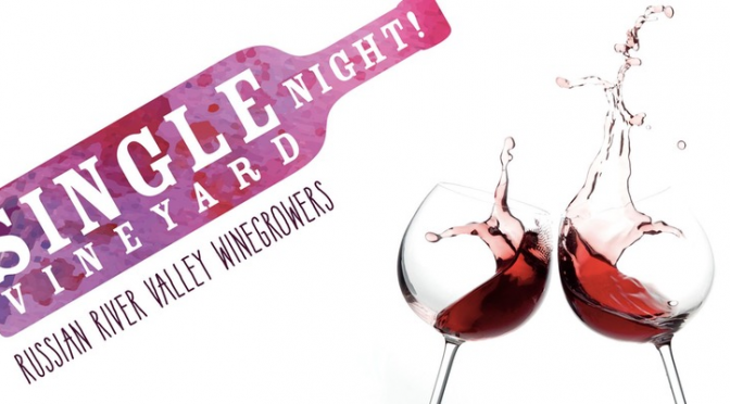Single Vineyard night in Sonoma County June 30th
