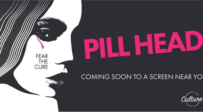Pill Head: The Independent Art Flick!