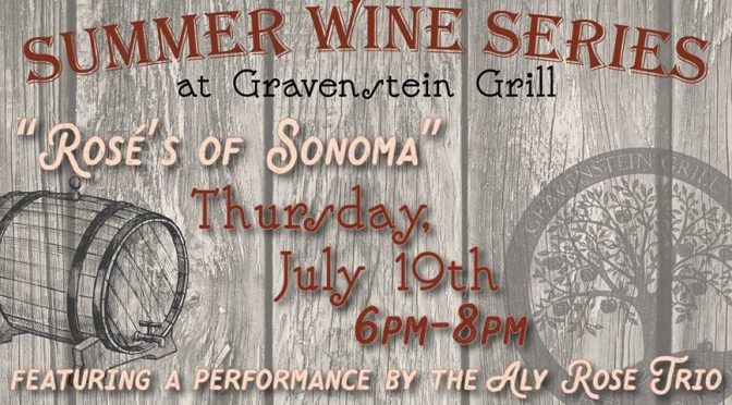 Rosés of Sonoma County at Gravenstein Grill! Thursday, July 19th