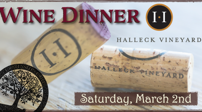 March 2nd Vintner Dinner with Halleck Vineyard!