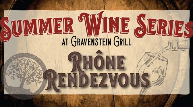 Rhône Rendezvous! Thursday September 12 at Gravenstein Grill
