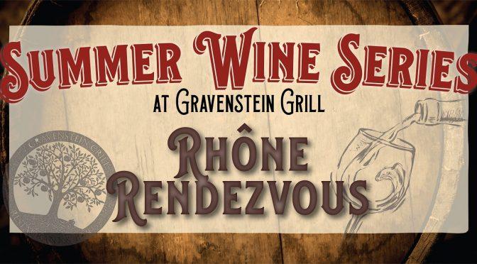 Rhône Rendezvous! Thursday September 12 at Gravenstein Grill